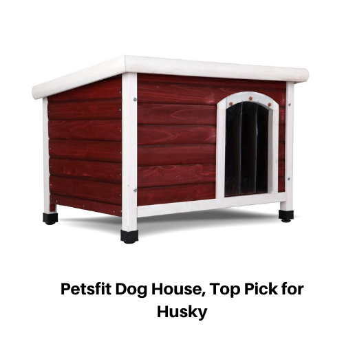 Top Pick Dog house for Husky